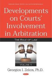 Developments on Courts Involvement in Arbitration - Georgios I. Zekos