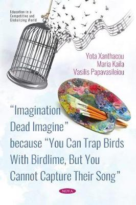 Imagination Dead Imagine because You Can Trap Birds With Birdlime, But You Cannot Capture Their Song - Yota Xanthacou