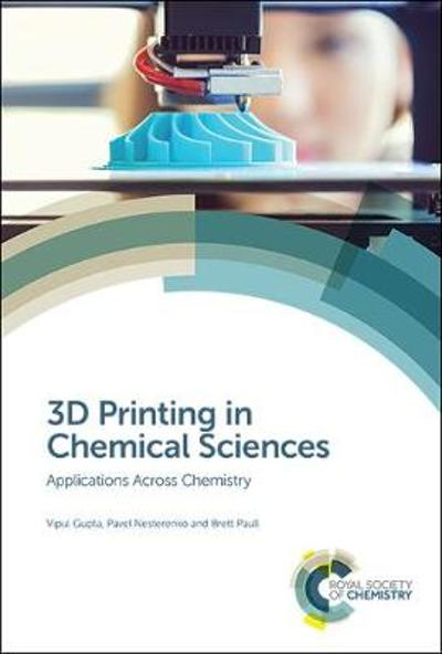 3D Printing in Chemical Sciences - Vipul Gupta