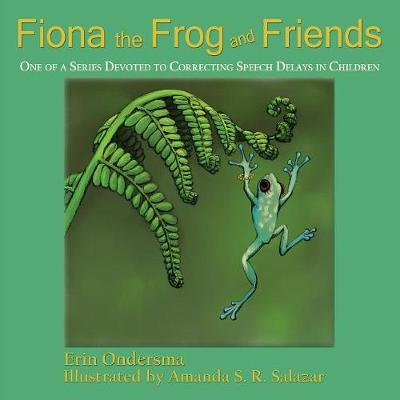 Fiona the Frog and Friends - Erin Ondersma