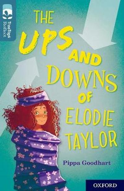 Oxford Reading Tree TreeTops Reflect: Oxford Level 19: The Ups and Downs of Elodie Taylor - Pippa Goodhart