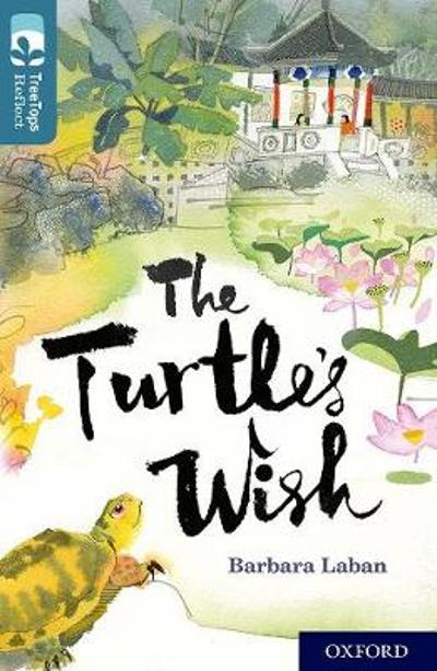 Oxford Reading Tree TreeTops Reflect: Oxford Level 19: The Turtle's Wish - Barbara Laban