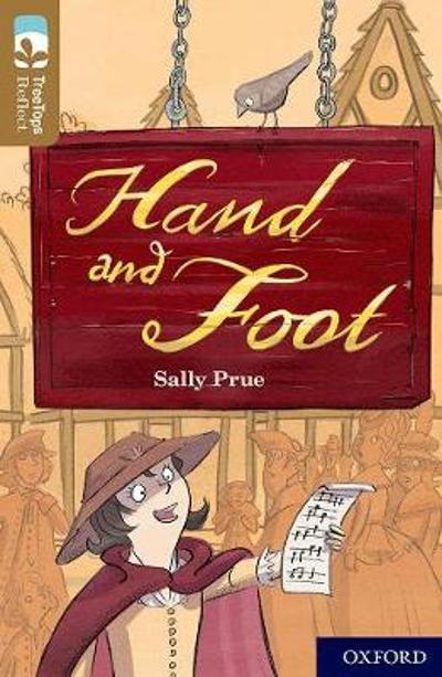 Oxford Reading Tree TreeTops Reflect: Oxford Level 18: Hand and Foot - Sally Prue