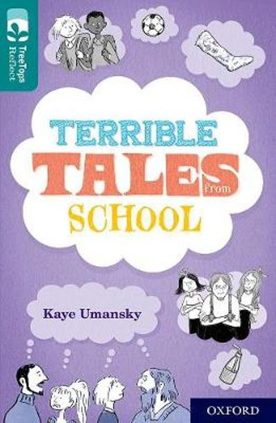 Oxford Reading Tree TreeTops Reflect: Oxford Level 16: Terrible Tales From School - Kaye Umansky