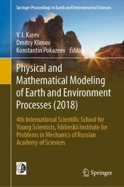 Physical and Mathematical Modeling of Earth and Environment Processes (2018) - V. I.  Karev