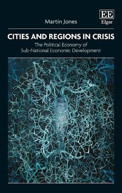 Cities and Regions in Crisis - Martin Jones