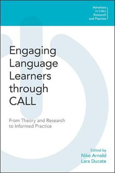 Engaging Language Learners through CALL - Nike Arnold