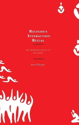 Religious Interaction Ritual - Scott Draper