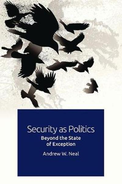 Security as Politics - Andrew W. Neal