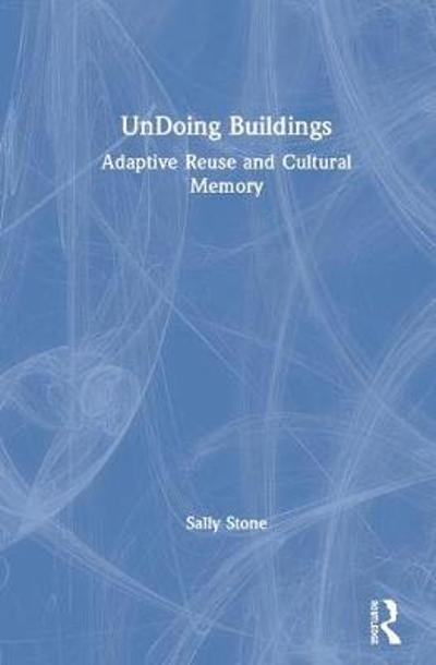 UnDoing Buildings - Sally Stone