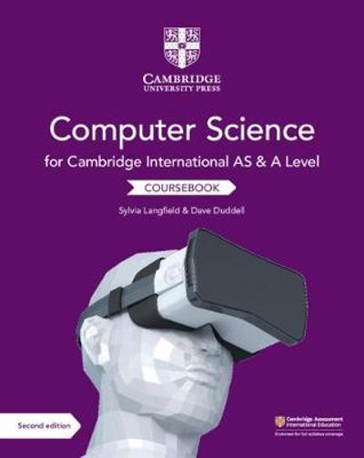 Cambridge International AS and A Level Computer Science Coursebook - Sylvia Langfield