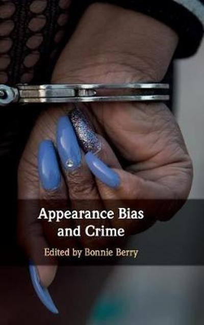 Appearance Bias and Crime - Ms. Bonnie Berry