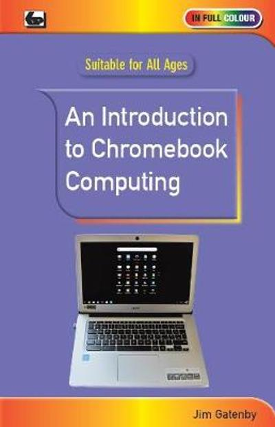 An Introduction to Chromebook Computing - Jim Gatenby