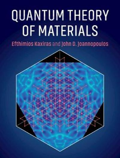 Quantum Theory of Materials - Efthimios Kaxiras