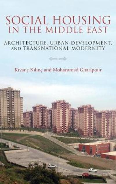 Social Housing in the Middle East - Mohammad Gharipour