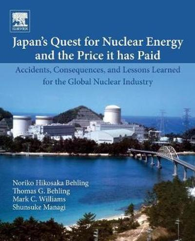 Japan's Quest for Nuclear Energy and the Price It Has Paid - Noriko Hikosaka Behling
