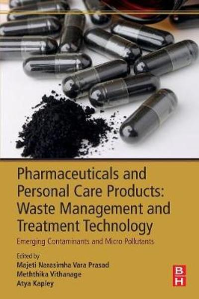 Pharmaceuticals and Personal Care Products: Waste Management and Treatment Technology - Prasad