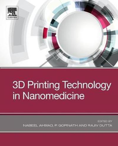 3D Printing Technology in Nanomedicine - Nabeel Ahmad