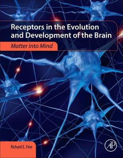 Receptors in the Evolution and Development of the Brain - Richard E. Fine