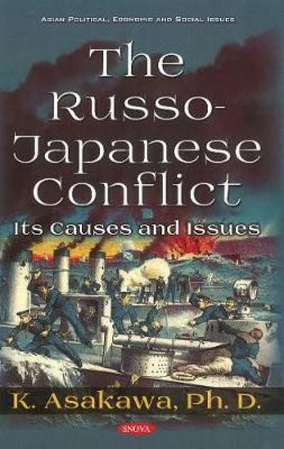 The Russo-Japanese Conflict - K. Asakawa