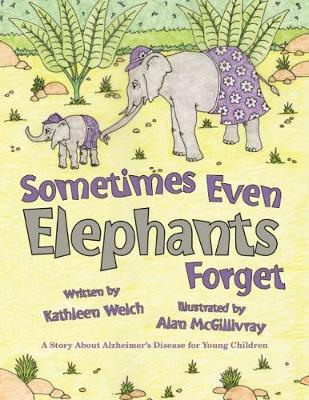 Sometimes Even Elephants Forget - Kathleen Welch