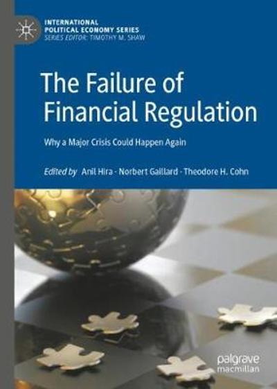 The Failure of Financial Regulation - Anil Hira