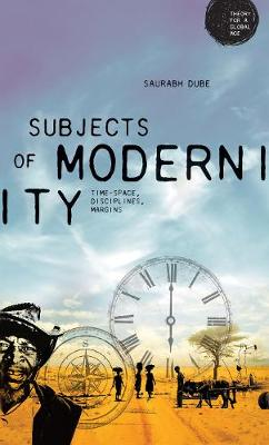 Subjects of Modernity - Saurabh Dube