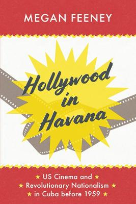 Hollywood in Havana - Megan Feeney