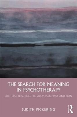 The Search for Meaning in Psychotherapy - Judith Pickering