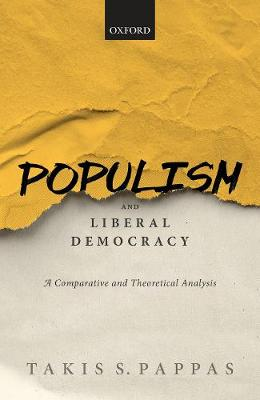 Populism and Liberal Democracy - Takis S. Pappas