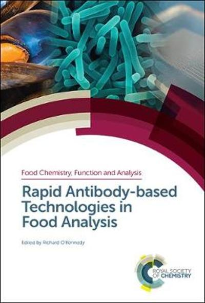 Rapid Antibody-based Technologies in Food Analysis - Richard O'Kennedy