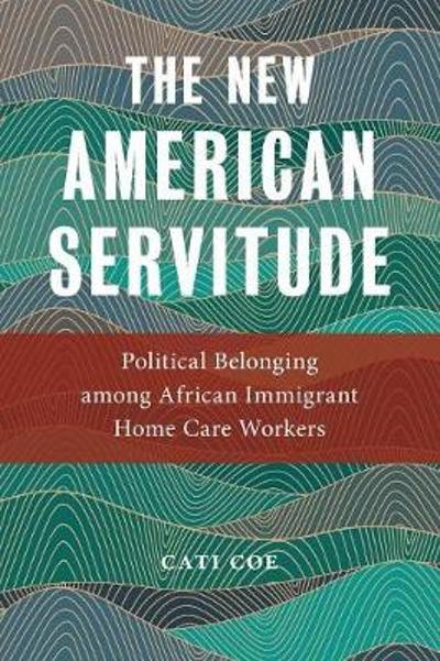 The New American Servitude - Cati Coe