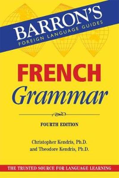 French Grammar - Christopher Kendris
