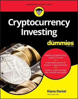 Cryptocurrency Investing For Dummies - Kiana Danial