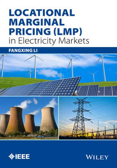 Locational Marginal Pricing (LMP) in Electricity Markets - Zuyi Li