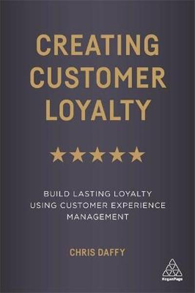 Creating Customer Loyalty - Chris Daffy