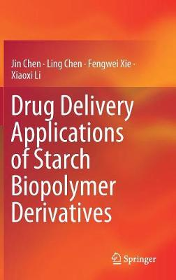 Drug Delivery Applications of Starch Biopolymer Derivatives - Jin Chen