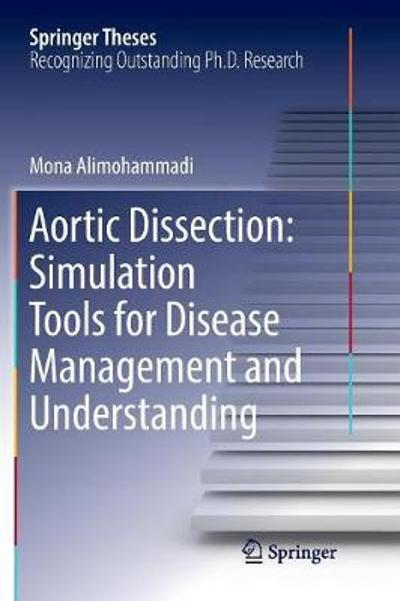 Aortic Dissection: Simulation Tools for Disease Management and Understanding - Mona Alimohammadi