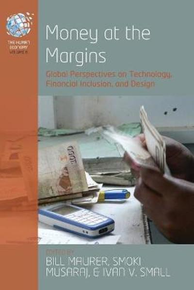 Money at the Margins - Bill Maurer