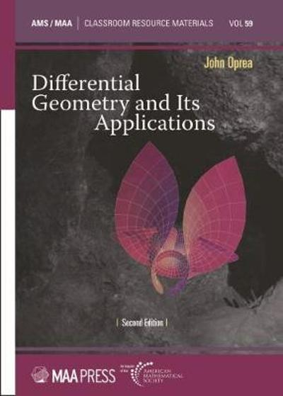 Differential Geometry and Its Applications - John Oprea