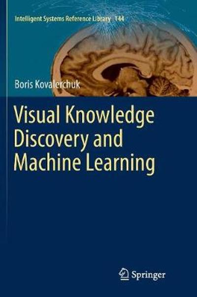 Visual Knowledge Discovery and Machine Learning - Boris Kovalerchuk