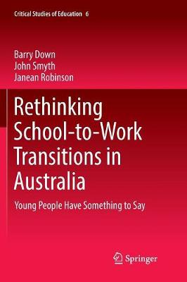 Rethinking School-to-Work Transitions in Australia - Barry Down