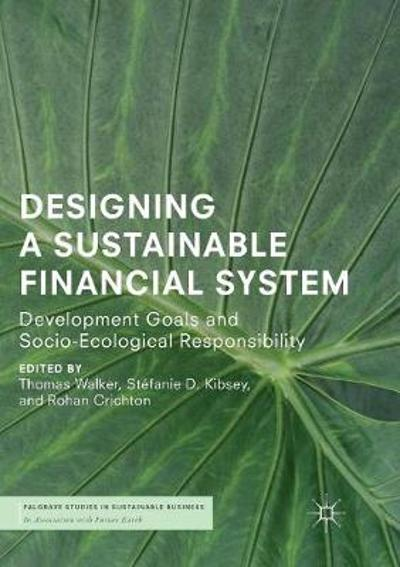 Designing a Sustainable Financial System - Thomas Walker