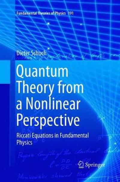 Quantum Theory from a Nonlinear Perspective - Dieter Schuch