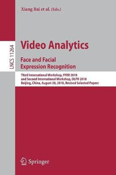 Video Analytics. Face and Facial Expression Recognition - Xiang Bai