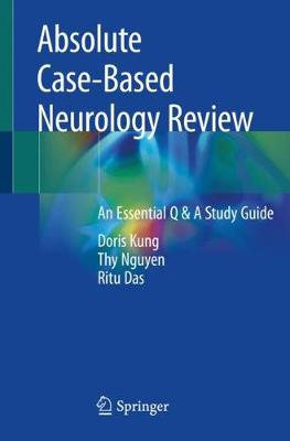 Absolute Case-Based Neurology Review - Doris Kung