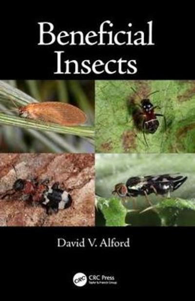 Beneficial Insects - David V. Alford