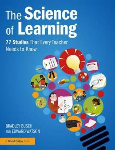 The Science of Learning - Bradley Busch