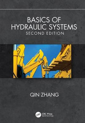 Basics of Hydraulic Systems, Second Edition - Qin Zhang