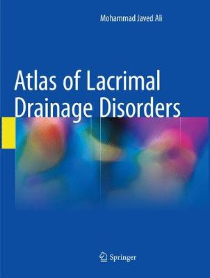 Atlas of Lacrimal Drainage Disorders - Mohammad Javed Ali